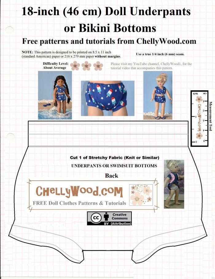 """This is a free printable sewing pattern for the back part of an 18-inch doll's bikini bottoms (swimsuit lower half for a two-piece swimsuit). The pattern includes instructions for seam allowances and it offers a URL where free video tutorials will show how to make the swimsuit or underwear: ChellyWood.com. Photographs of an 18 inch American Girl doll and an 18 inch Madame Alexander doll are shown on the pattern with the dolls modeling the swimsuit. There's also a close-up photo of the doll's lower half wearing the bikini bottoms. The pattern is marked with a """"Creative Commons Attribution"""" symbol."""