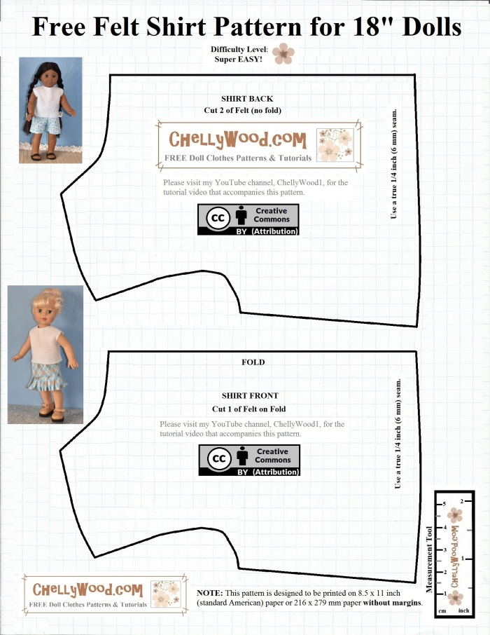 """The image shows a free printable sewing pattern for a very basic easy-to-sew pattern for a felt shirt that's designed to fit 18-inch dolls (46 cm dolls) like American Girl dolls, Madame Alexander dolls, Journey Girls, and many similar-sized dolls. On the pattern itself, it shows Kaya, the 18-inch AG doll, wearing a pair of nautical-style summer shorts and a felt shirt, both of which were handmade using patterns from ChellyWood.com. This pattern was also used to make the felt shirt shown on a 46 cm Madame Alexander doll which is pictured with the pattern. This pattern comes with a measurement tool, to make sure you're printing it correctly. It also has a free tutorial video showing how to sew it together. This pattern is ideal for beginners and children who are new to sewing. It's a very easy pattern to follow. It has been marked with """"Creative Commons Attribution"""" which means you're allowed to use the pattern, but please let people know where you got this pattern. Share the pattern on social media with a link to the website where you found it. The image is also watermarked """"ChellyWood.com: free printable patterns and tutorials"""" for making dolls' clothes."""