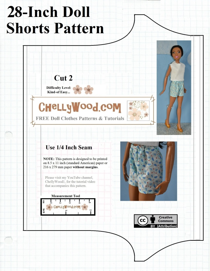 "The image shows a free printable paper pattern for sewing a pair of shorts to fit a 28-inch doll like Mattel's 28-inch Just Play ""best fashion friends"" or ""just my size"" Barbie dolls. There are similar-sized dolls, like the Disney ""Frozen"" Elsa doll (38 inches tall). These shorts are designed to fit the 28-inch dolls specifically, and the free pattern also has a tutorial video showing you how to sew it. All patterns and videos are free through the website ChellyWood.com which appears on this pattern."