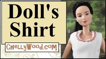 "Please visit ChellyWood.com for FREE printable sewing patterns to fit dolls of many shapes and sizes. The image shows a Made to Move Barbie modeling a hand sewn white tank top or sleeveless summer top with a feather stitch embroidery embellishing the collar. The overlay says ""Doll's shirt"" and offers the URL ChellyWood.com, where you can find lots of free doll clothes sewing patterns to fit Barbies and many other dolls of various shapes and sizes."