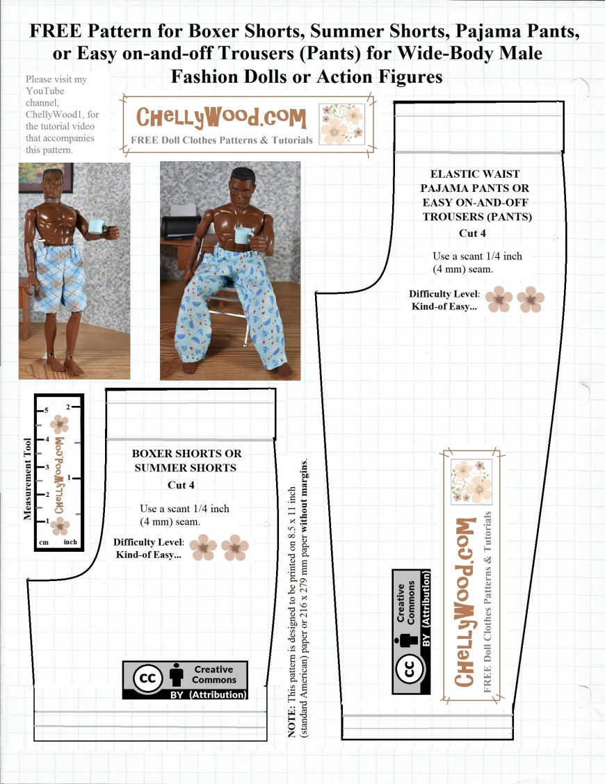 This is a FREE pattern for boxers, summer shorts, basketball shorts, elastic-waist trousers, or pajama pants to fit broad-bodied, muscular action figures and male fashion dolls like Mattel's Broad Ken dolls, GI Joe action figures, and similar-shaped 12-inch male dolls. The pattern includes instructions for seam allowances, a creative-commons attribution symbol, and a measurement tool. There's also instructions for locating the free sewing tutorial videos on YouTube and the URL of the doll clothes patterns website: ChellyWood.com. This is one of many free printable doll clothes patterns found at ChellyWood.com (designed by doll clothing designer, Chelly Wood).