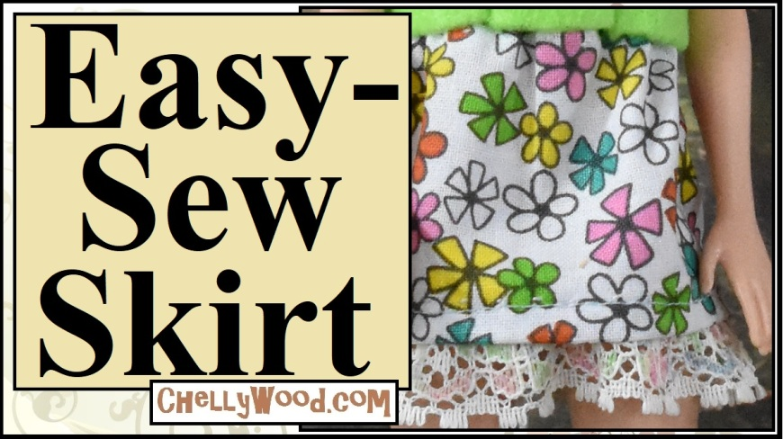 "Please visit ChellyWood.com for FREE printable sewing patterns for dolls of many shapes and sizes. Image shows a Barbie doll's lower half wearing a hand-made skirt with colorful flowers all over the fabric. The skirt is trimmed in lace and appears to have a gathered waist. The overlay says, ""Easy Sew Skirt"" and offers the URL ChellyWood.com (where you can find the pattern and tutorial to use for making this easy DIY Barbie skirt)."