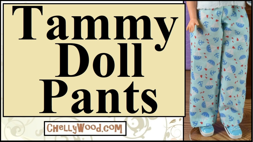 The image shows a youtube video header for a tutorial that demonstrates how to sew pants for Ideal Toy corporation's Tammy dolls. It includes a free printable pattern for this sewing project for making pants to fit a Tammy doll from Ideal.