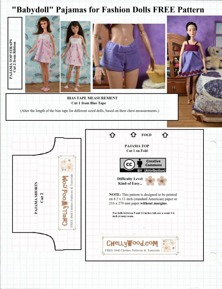 """The image shows a free pattern for a pajama top and shorts (AKA a babydoll pajama set) to fit Mattel's Barbie and similar-sized dolls. The images on the pattern show a Barbie doll, a Skipper doll, and a vintage Francie doll all wearing this pajama. It includes a pair of """"booty shorts"""" with an elastic waist and an easy-to-sew gathered pajama top which uses ribbon and bias tape to create a cute little pajama top and shorts to fit fashion dolls in the 10-inch to 11.5-inch size range. This pattern comes with brief instructions to use a scant 1/4 inch seam, and there are video tutorials showing you how to sew the pajamas together. The website where you can download this free printable pajama pattern as either a PDF download or a MS Word download is ChellyWood.com"""