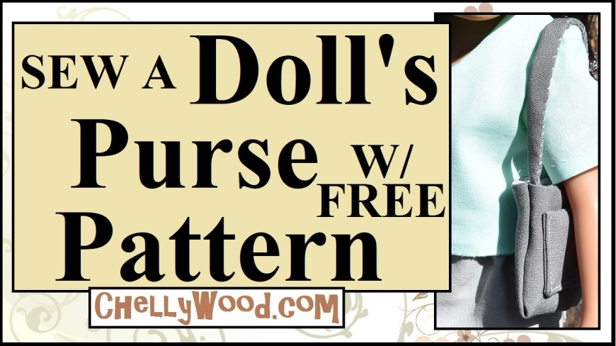 "The image shows a YouTube header with a Wellie Wisher sized doll holding a purse with a long strap. Her purse and her outfit of a shirt and pants use complimentary fabrics and the purse has a pocket as well as a long shoulder strap. The overlay says, ""Sew a doll's purse with free pattern"" and offers the URL ChellyWood.com where you can find this Wellie-Wisher-sized purse pattern free."