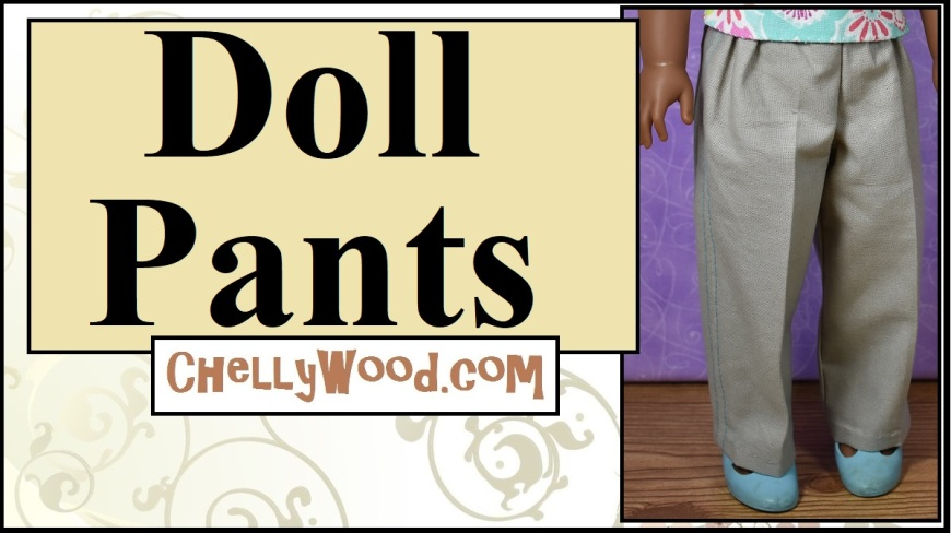 "This image shows a Kendall Wellie Wisher doll modeling a pair of handmade khaki pants with a pocket. This is a YouTube header and contains the simple heading ""doll pants"" with the URL of ChellyWood.com in the bottom half of the header. The website, ChellyWood.com, not only offers this video tutorial for sewing doll pants to fit most 14-inch or 15-inch dolls, but it also has a free, printable sewing pattern for the pants (and its pocket). These pants will fit Wellie Wisher dolls, Hearts for Hearts Girls, and other dolls in the 14-15-inch size range."