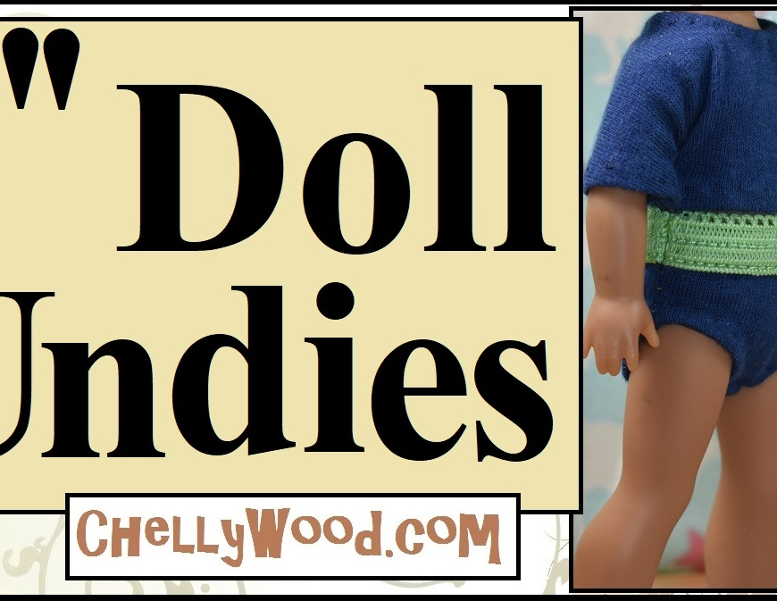 "This is the YouTube custom header for a DIY tutorial video showing how to sew your own underpants for the 6 inch mini American girl dolls. It shows the little 6"" AG doll wearing her underpants with a matching T-shirt, and the overlay says ""Six inch doll undies"" and offers the URL ChellyWood.com, the blog where you can download the free printable pdf pattern for these cute little dolly underpants / panties / knickers in a size that fits the 6-inch American Girl minis."