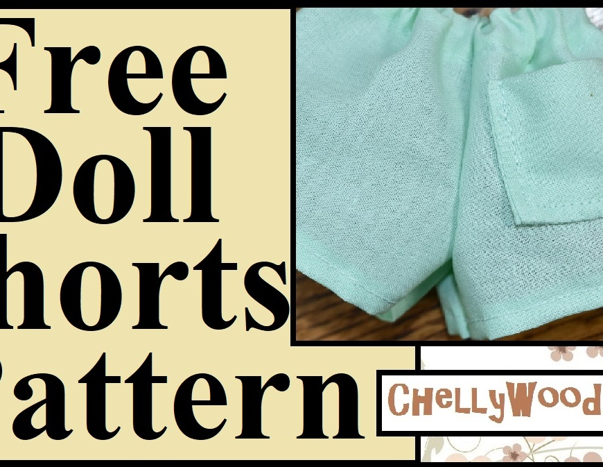 "The image shows a pair of handmade DIY doll shorts with a pocket and an elastic waistband. The overlay says ""free doll shorts pattern"" and the video that accompanies this image shows how to make a DIY pair of doll shorts to fit dolls that are 13 inches, 14 inches, 15 inches, 16 inches, 17 inches, and even some 18 inches tall dolls. Go to ChellyWood.com to download the free printable PDF sewing pattern for the doll clothes shown in this video."