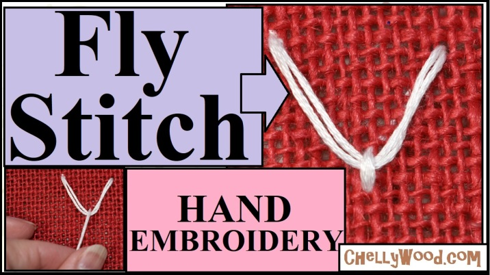"This image shows an enlargement of a fly stitch, and the video header's overlay says ""fly stitch"" and ""hand embroidery"" with an arrow pointing to the fly stitch image on the video header. It accompanies a tutorial video with voice-over that includes instructions for doing a fly stitch using hand embroidery methods. The image is watermarked with the website where this and many other craft tutorial videos can be found: ChellyWood.com"