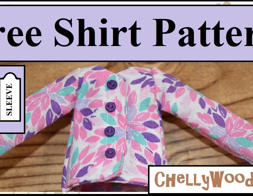 "This is a YouTube header image for the video tutorial that shows you how to make a long-sleeved shirt for 9-inch fashion dolls like the World of Love dolls by Hasbro and others. The image of the doll's shirt is accompanied by the words ""free shirt pattern"" and the URL ChellyWood.com, which is where you can go to download the free printable sewing pattern for making a doll's long-sleeved shirt to fit a 9 inch doll (and some 8 inch dolls and some 10 inch dolls and some 11 inch dolls with very small bodies). In metric sizes, these are 22 cm dolls and 23 cm dolls that this doll wardrobe of patterns will fit."