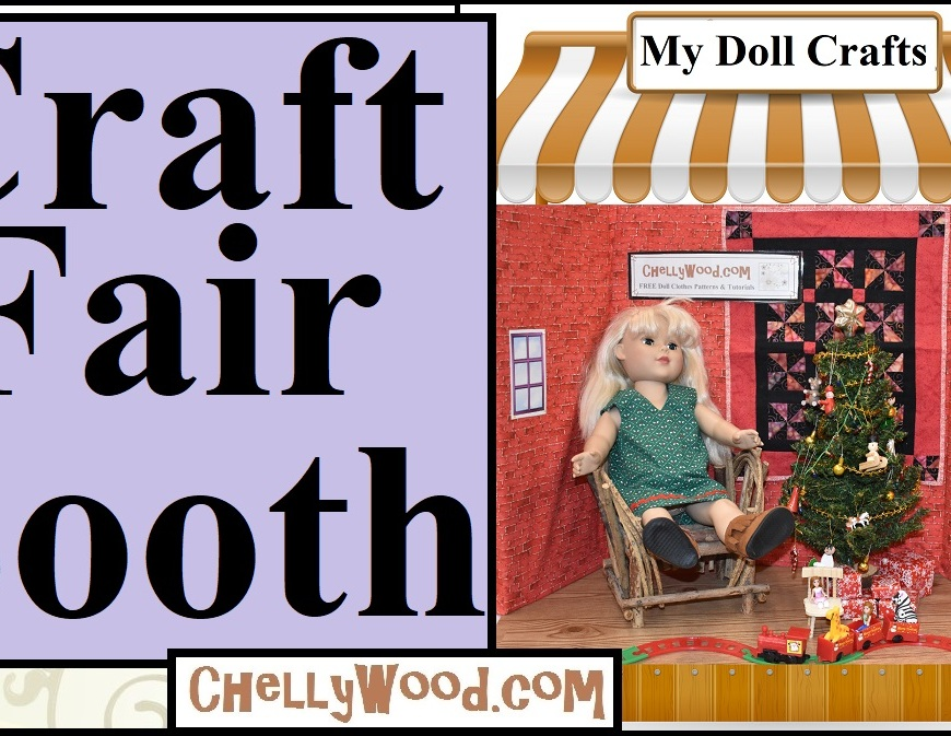 "The image shows a doll craft fair booth with a Madame Alexander doll seated in a seemingly hand-made wicker chair in a doll-sized diorama with a tiny train, a Christmas tree, and a fireplace framed by Christmas stockings. The overlay says, ""Craft Fair Booth."" The URL associated with this image is ChellyWood.com and this image is the header for a YouTube video in which doll clothing designer Chelly Wood shares with you a few tips and tricks to help you build a successful and inventive craft fair booth for selling handmade items like doll clothes and miniatures."