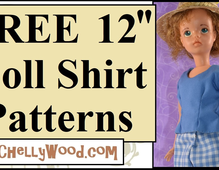 Visit ChellyWood.com for free printable sewing patterns for making doll clothes to fit dolls of many shapes and sizes. This image is a YouTube header for a tutorial video showing how to sew a short-sleeved shirt with bodice darts for 12 inch dolls like Ideal's 1960s Tammy dolls and the UK version, the Sindy doll. Click on the video to play tutorial instructions.