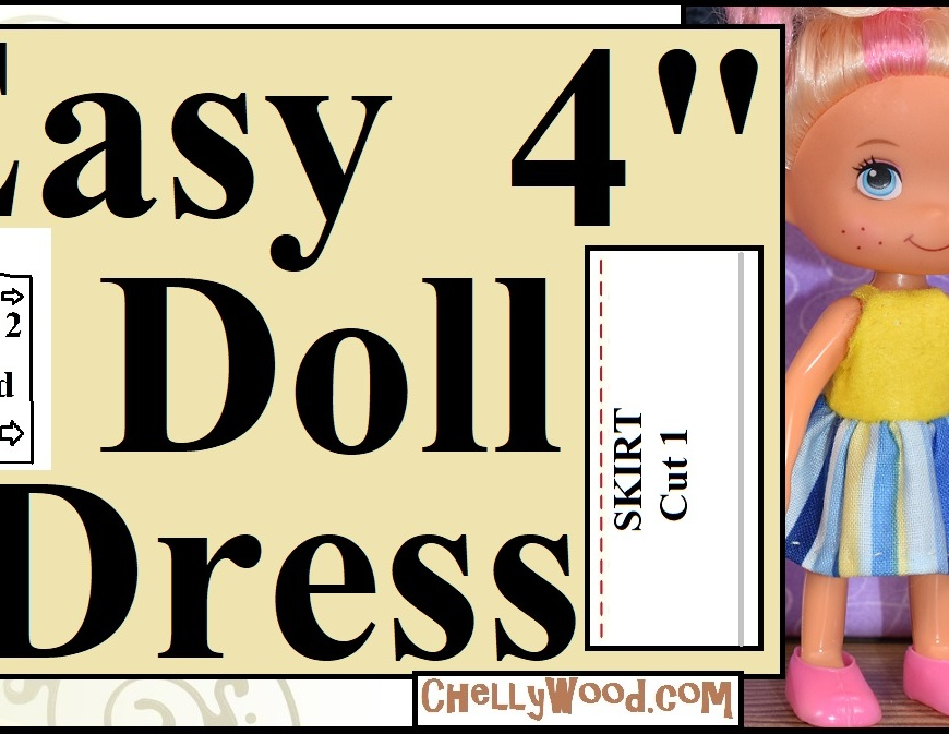 "This is the title page for a YouTube tutorial video in which viewers learn how to make an easy-to-sew doll dress for 4-inch to 5-inch dolls like the Greenbrier (Strawberry Shortcake knockoff doll) that's shown in the image. The overlay says, ""easy 4 inch doll dress"" and it offers the name of the website where you can download the free printable PDF sewing pattern for making this dress for 4-inch dolls and 5-inch dolls: ChellyWood.com"