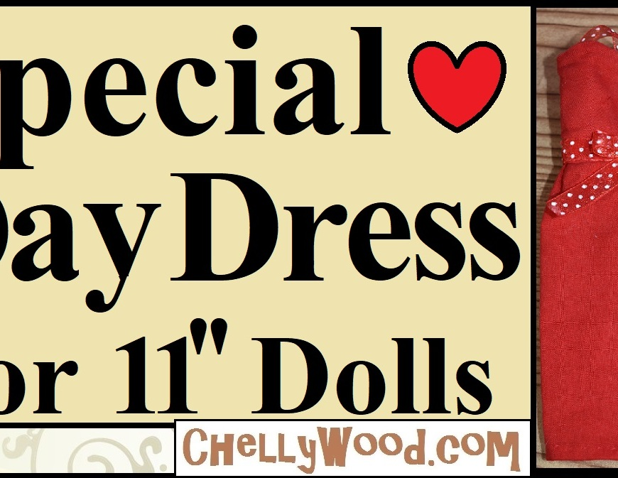 """Please visit ChellyWood.com for free printable sewing patterns to make doll clothes that fit dolls of many shapes and sizes. This image is the header for a YouTube video that instructs you through spoken words, visuals, and video clips, how to make a pencil skirt dress for 11 inch fashion dolls. The header title is """"Special Valentine's Day Dress for 11-inch Dolls"""" and it shows a Queens of Africa doll modeling the handmade dress in Valentine's Day red."""